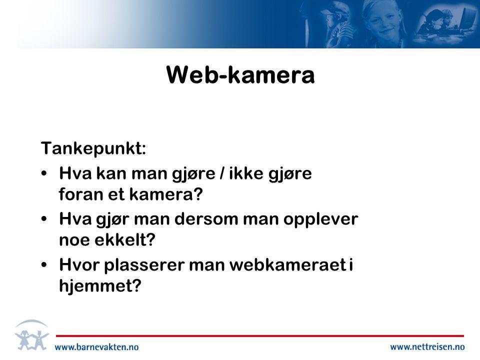 Web-kamera Tankepunkt: Hva kan man gjøre / ikke gjøre foran et kamera