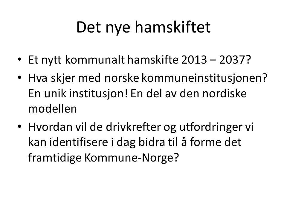 Det nye hamskiftet Et nytt kommunalt hamskifte 2013 – 2037