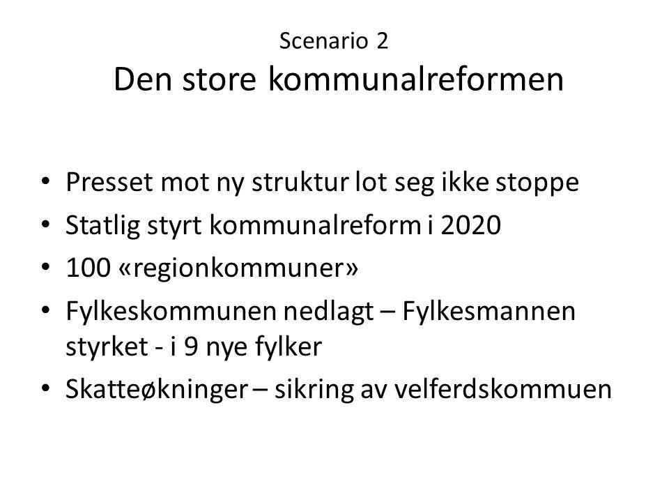 Scenario 2 Den store kommunalreformen