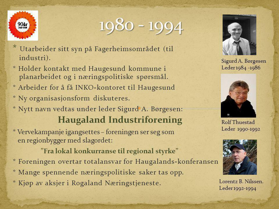 1980 - 1994 * Utarbeider sitt syn på Fagerheimsområdet (til industri).