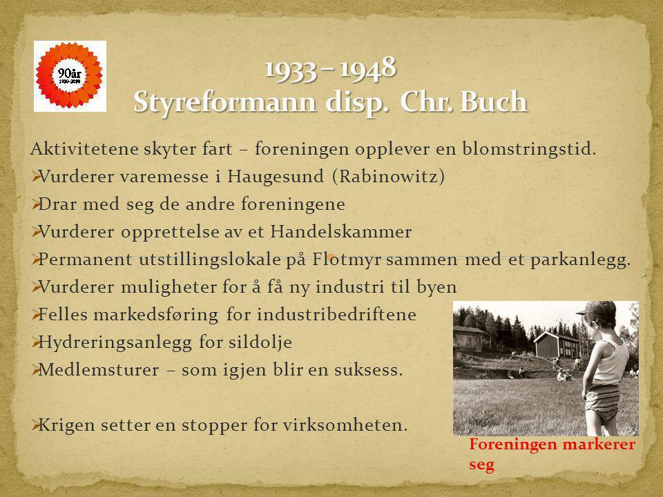 1933 – 1948 Styreformann disp. Chr. Buch