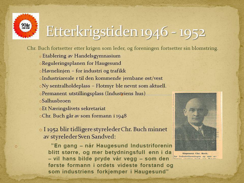 Etterkrigstiden 1946 - 1952 Chr. Buch fortsetter etter krigen som leder, og foreningen fortsetter sin blomstring.