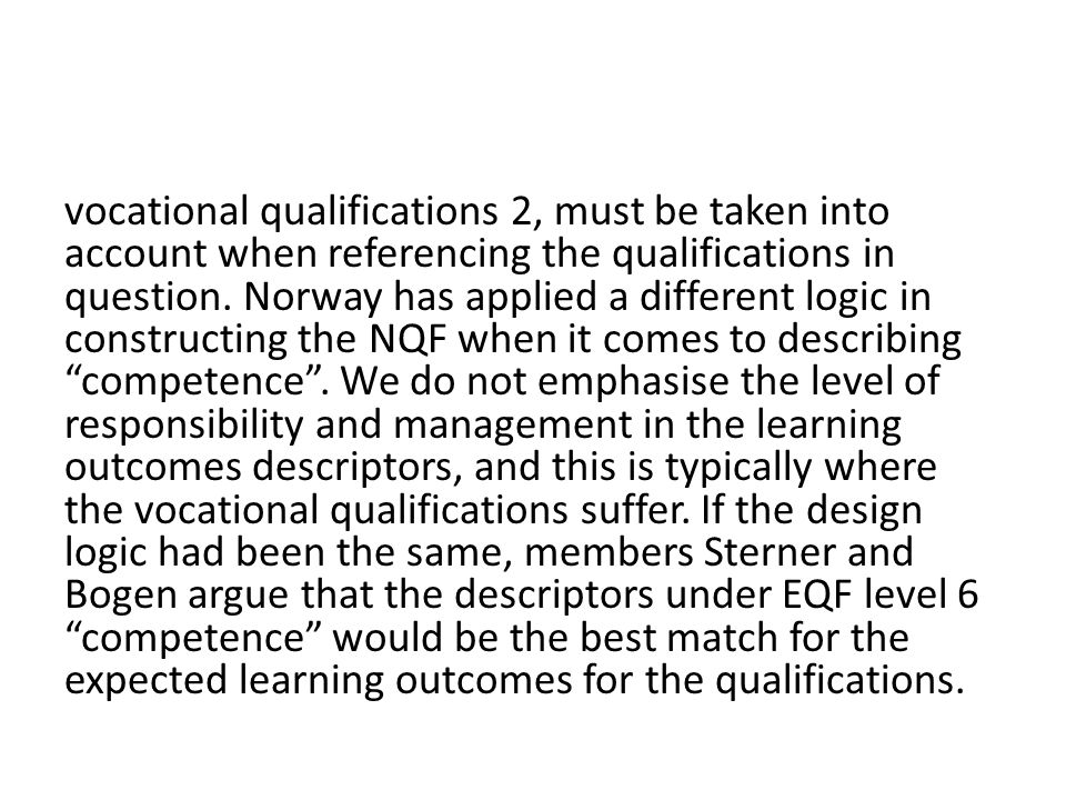 vocational qualifications 2, must be taken into account when referencing the qualifications in question.