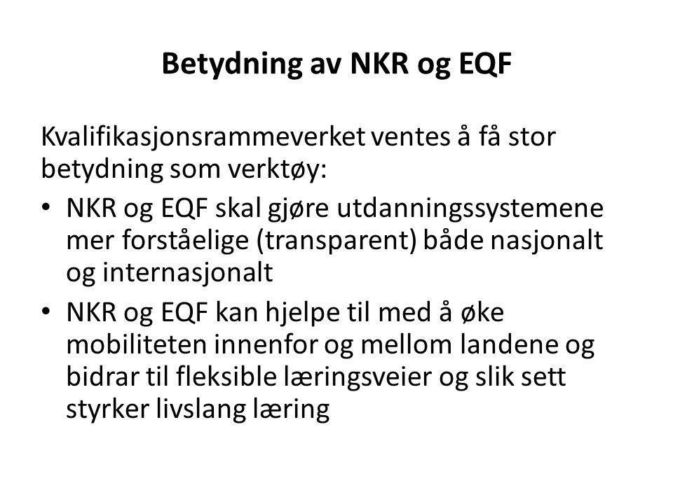 Betydning av NKR og EQF Kvalifikasjonsrammeverket ventes å få stor betydning som verktøy: