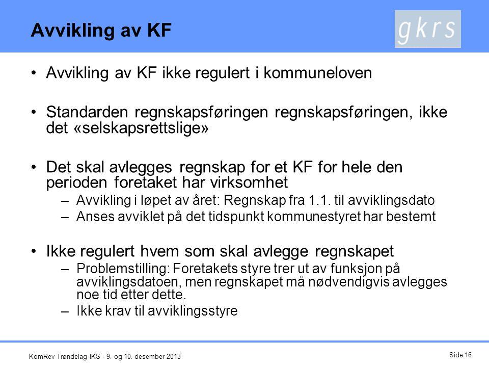 Avvikling av KF Avvikling av KF ikke regulert i kommuneloven