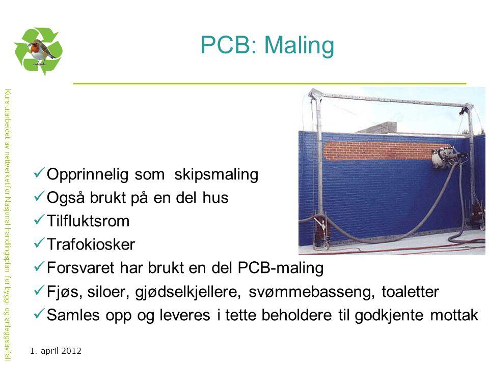 PCB: Maling Opprinnelig som skipsmaling Også brukt på en del hus