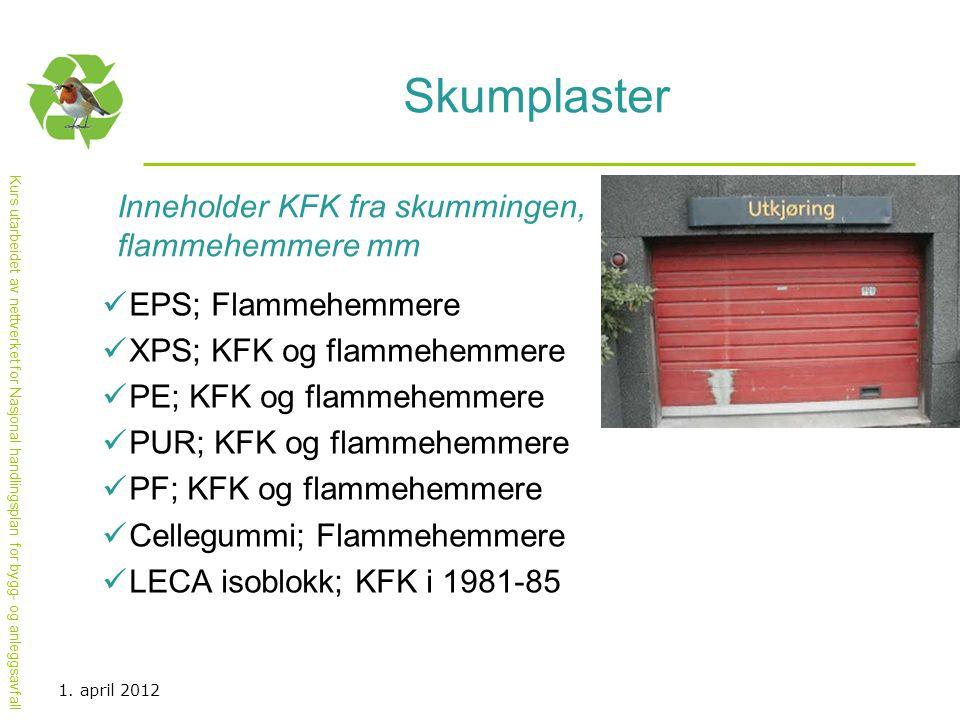 Skumplaster Inneholder KFK fra skummingen, flammehemmere mm