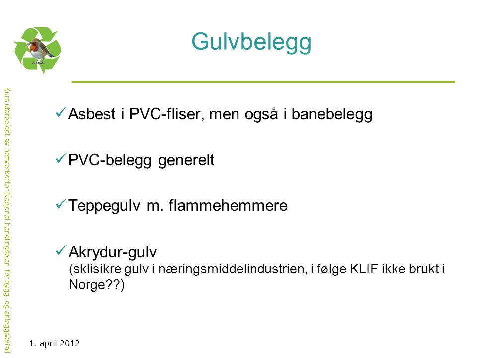 Gulvbelegg Asbest i PVC-fliser, men også i banebelegg