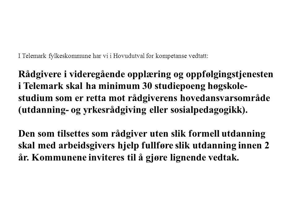 I Telemark fylkeskommune har vi i Hovudutval for kompetanse vedtatt: