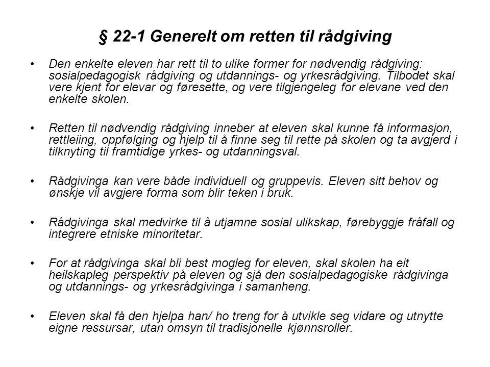 § 22-1 Generelt om retten til rådgiving