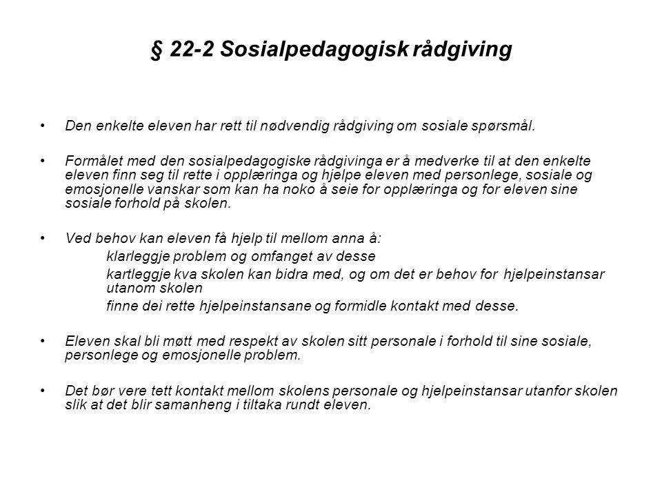 § 22-2 Sosialpedagogisk rådgiving