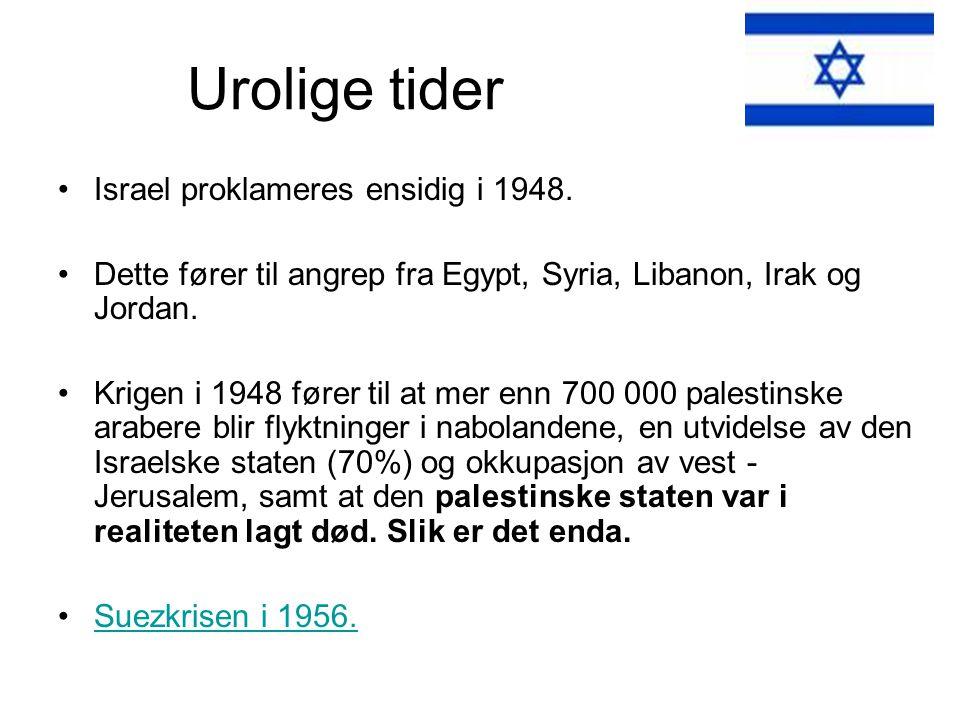 Urolige tider Israel proklameres ensidig i 1948.