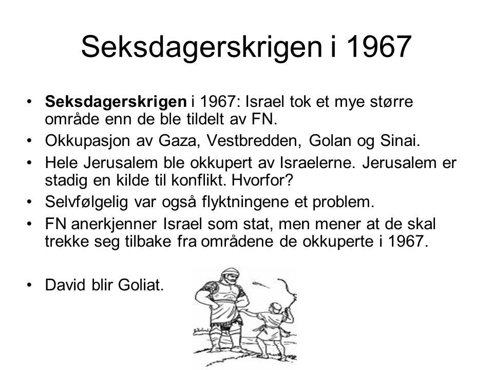 Seksdagerskrigen i 1967 Seksdagerskrigen i 1967: Israel tok et mye større område enn de ble tildelt av FN.