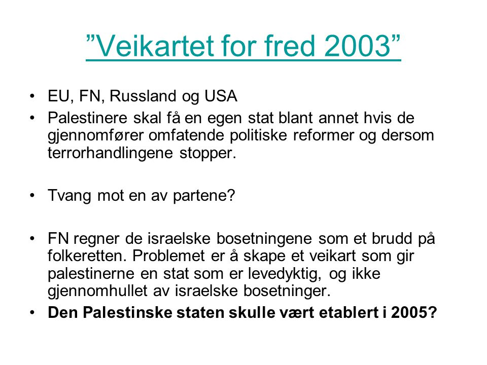 Veikartet for fred 2003 EU, FN, Russland og USA
