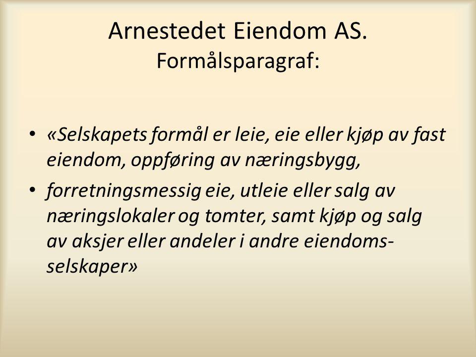 Arnestedet Eiendom AS. Formålsparagraf: