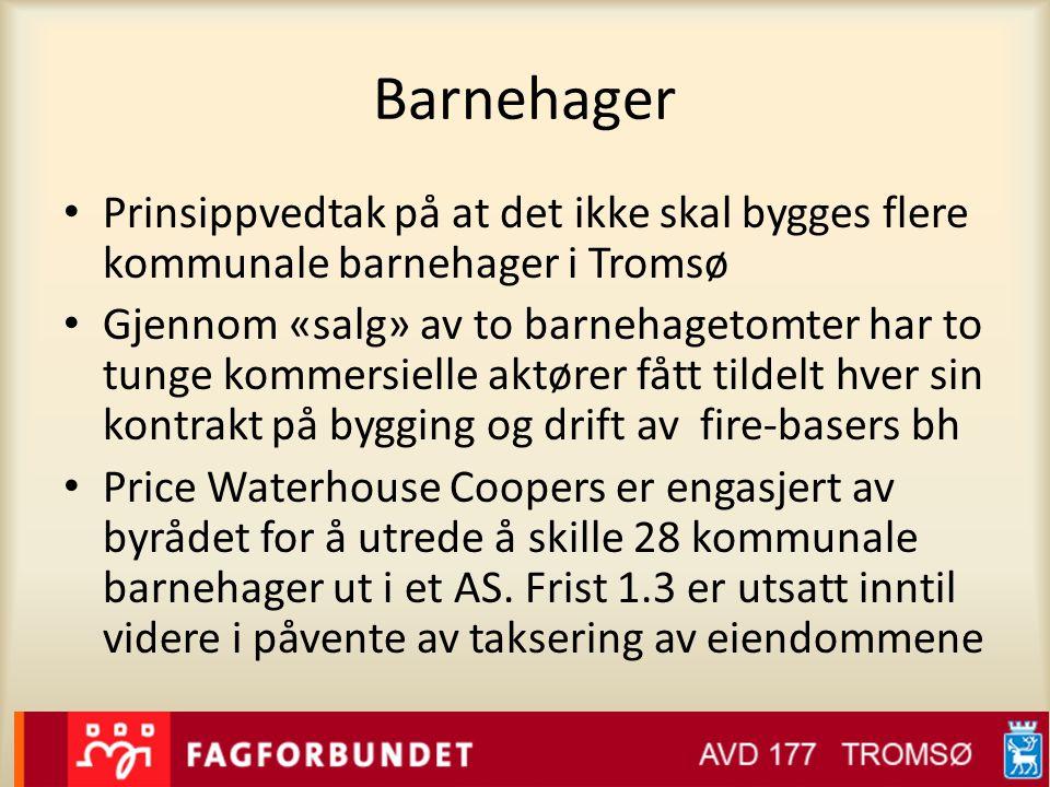 Barnehager Prinsippvedtak på at det ikke skal bygges flere kommunale barnehager i Tromsø.