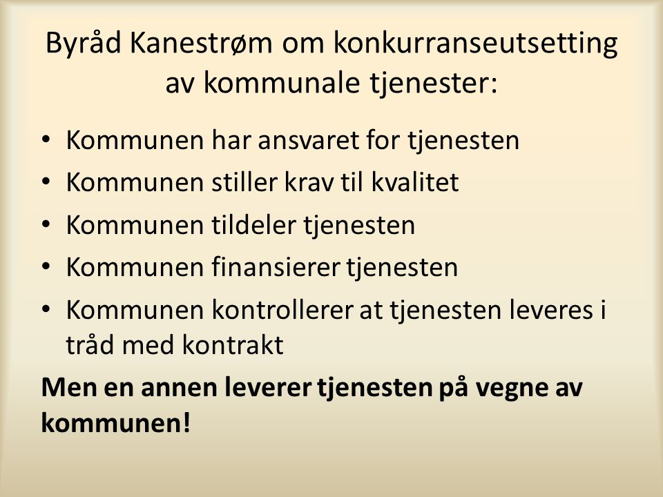 Byråd Kanestrøm om konkurranseutsetting av kommunale tjenester: