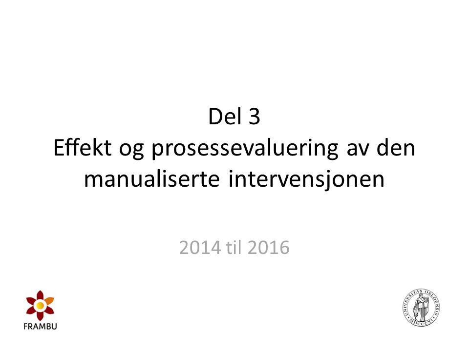 Del 3 Effekt og prosessevaluering av den manualiserte intervensjonen
