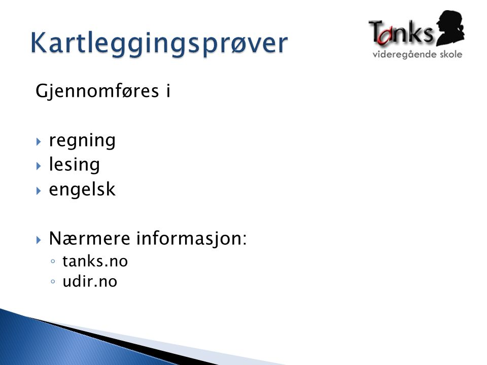 Kartleggingsprøver Gjennomføres i regning lesing engelsk