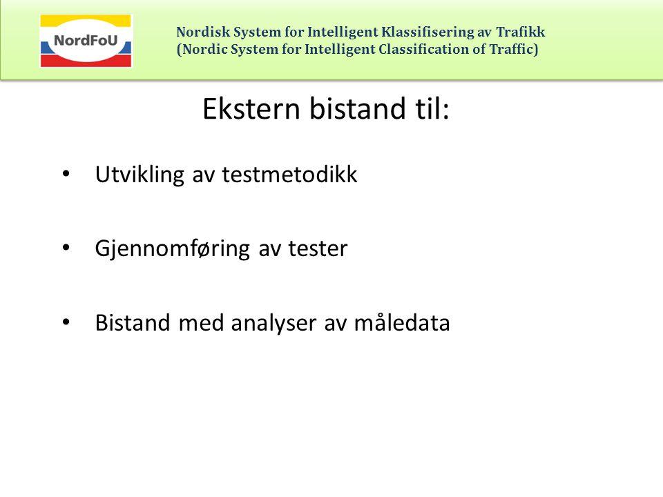 Ekstern bistand til: Utvikling av testmetodikk Gjennomføring av tester