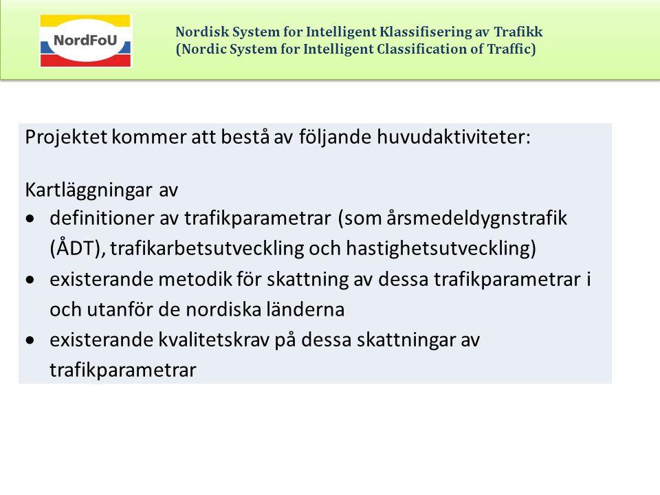 Projektet kommer att bestå av följande huvudaktiviteter: