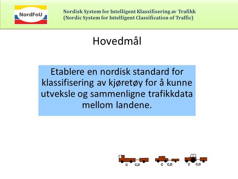 Hovedmål Etablere en nordisk standard for klassifisering av kjøretøy for å kunne utveksle og sammenligne trafikkdata mellom landene.