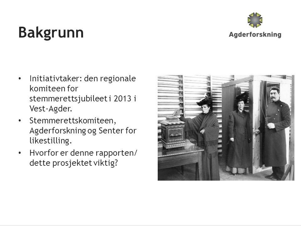 Bakgrunn Initiativtaker: den regionale komiteen for stemmerettsjubileet i 2013 i Vest-Agder.