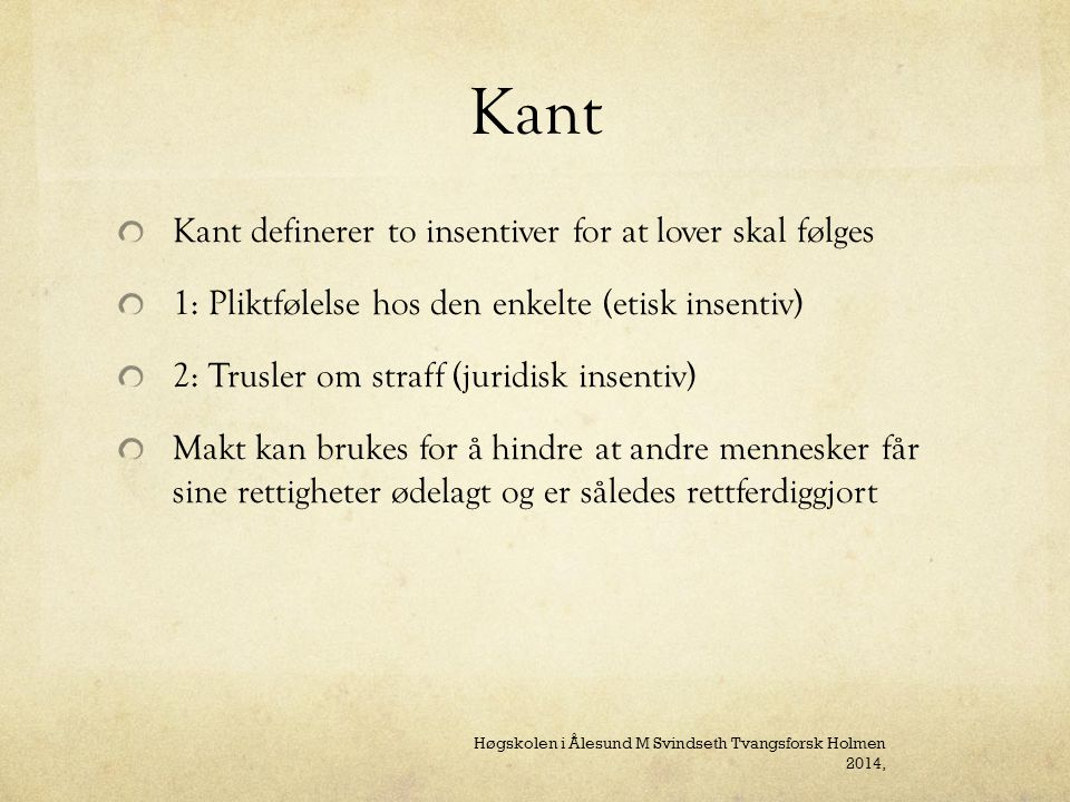 Kant Kant definerer to insentiver for at lover skal følges
