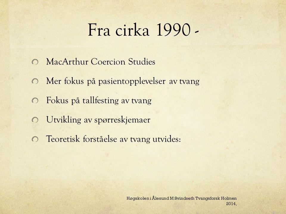 Fra cirka 1990 - MacArthur Coercion Studies