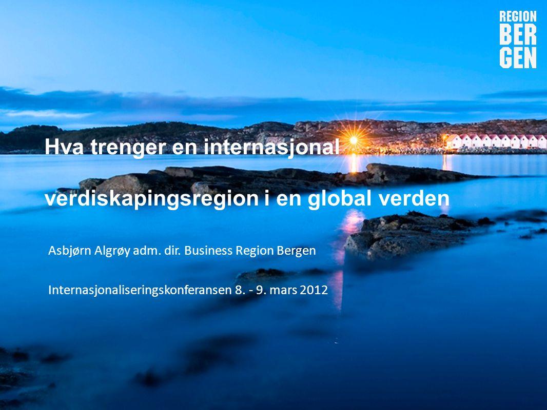 Hva trenger en internasjonal verdiskapingsregion i en global verden
