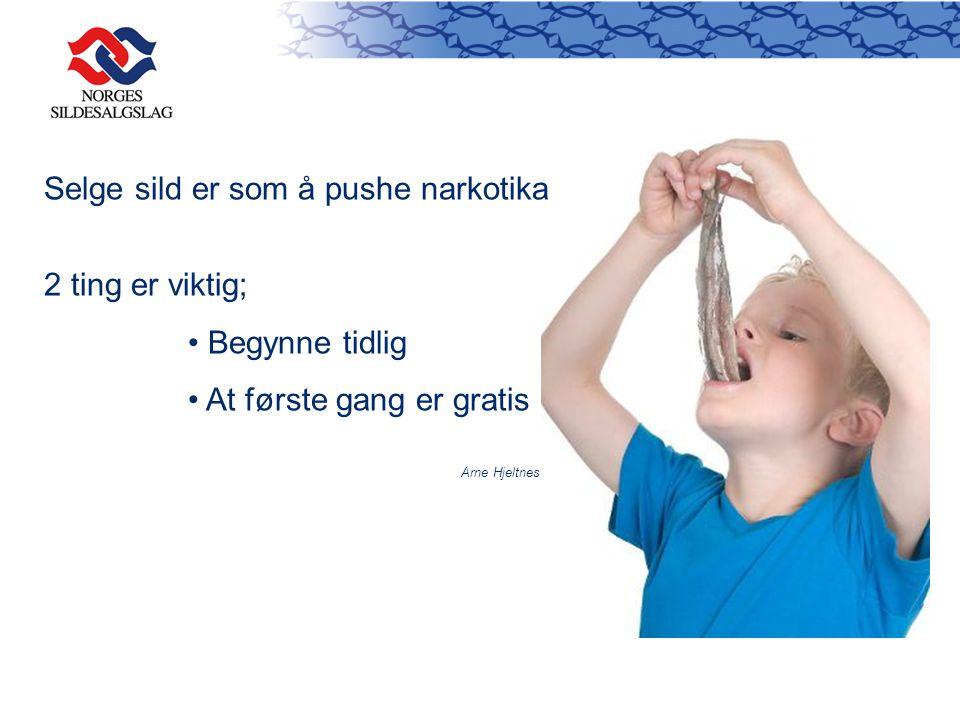 Selge sild er som å pushe narkotika 2 ting er viktig; Begynne tidlig