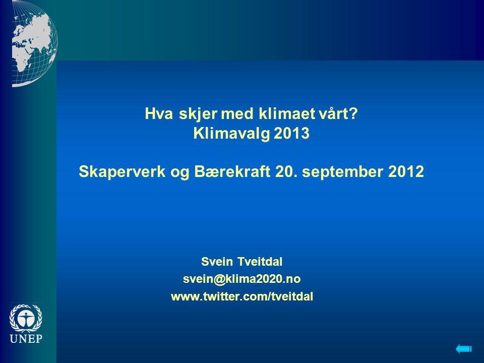 Svein Tveitdal svein@klima2020.no www.twitter.com/tveitdal
