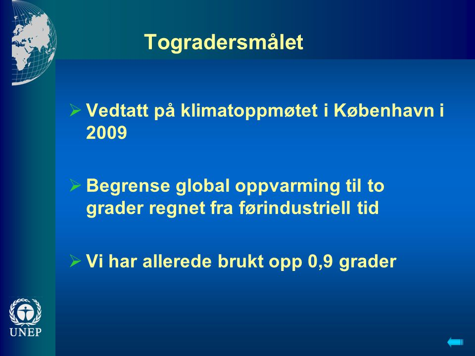 Togradersmålet Vedtatt på klimatoppmøtet i København i 2009