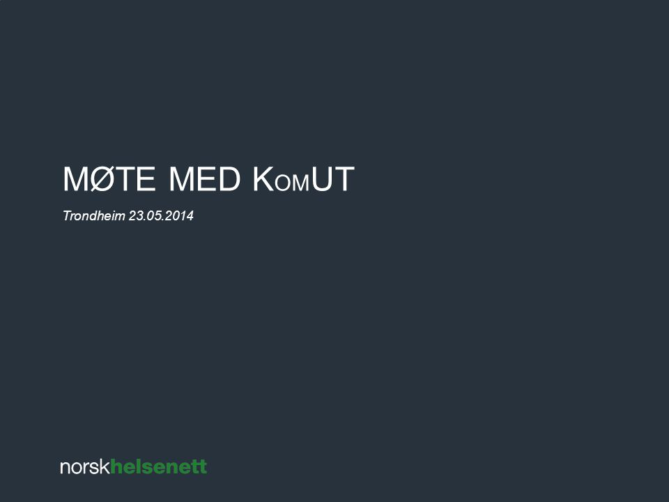 Møte med komut Trondheim 23.05.2014