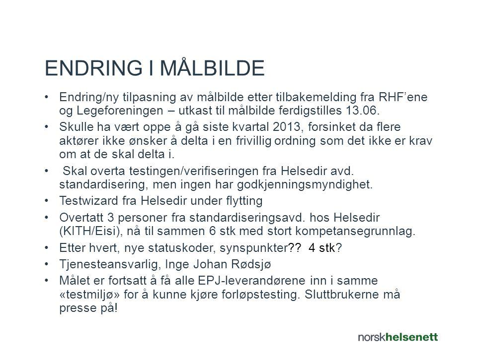 Endring i målbilde Endring/ny tilpasning av målbilde etter tilbakemelding fra RHF'ene og Legeforeningen – utkast til målbilde ferdigstilles 13.06.