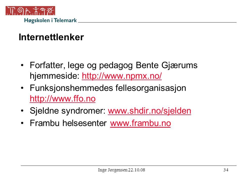 Internettlenker Forfatter, lege og pedagog Bente Gjærums hjemmeside: http://www.npmx.no/ Funksjonshemmedes fellesorganisasjon http://www.ffo.no.