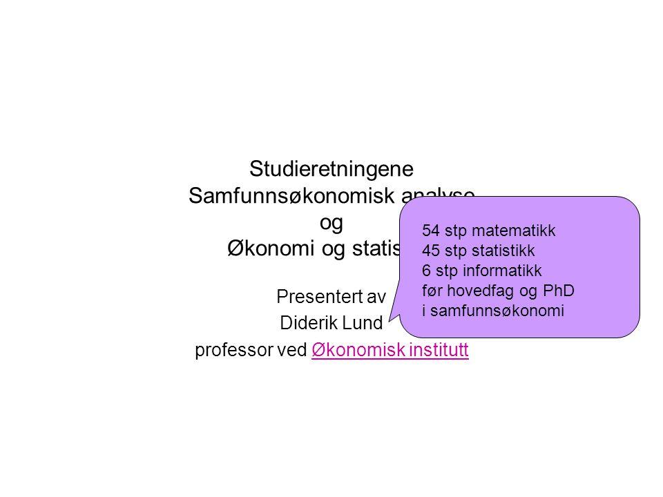 Studieretningene Samfunnsøkonomisk analyse og Økonomi og statistikk