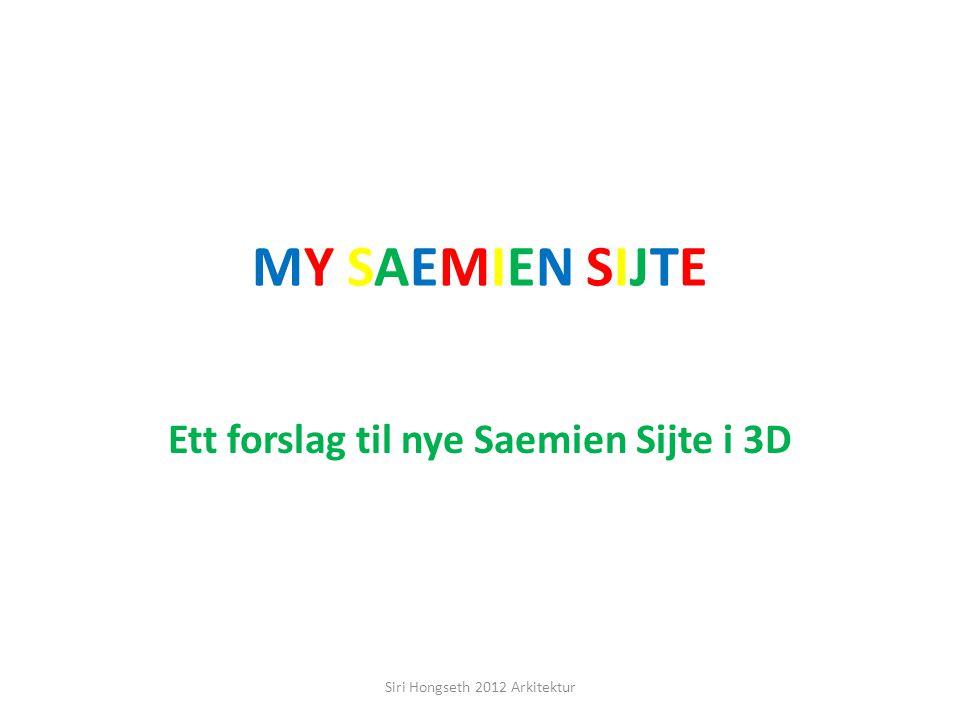 Ett forslag til nye Saemien Sijte i 3D