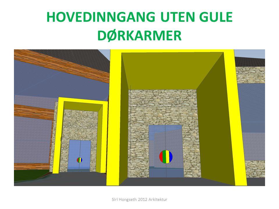 HOVEDINNGANG UTEN GULE DØRKARMER