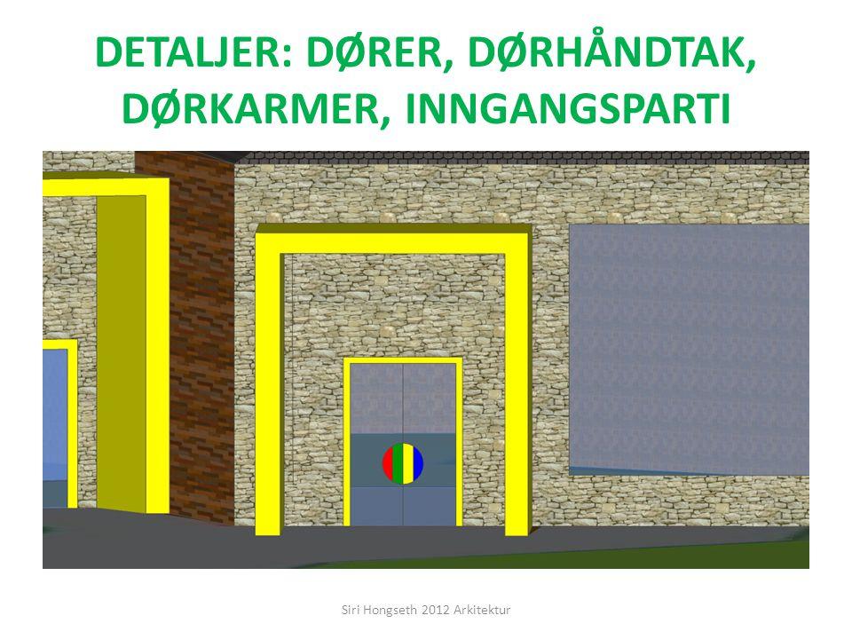 DETALJER: DØRER, DØRHÅNDTAK, DØRKARMER, INNGANGSPARTI