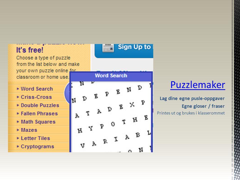 Puzzlemaker Lag dine egne pusle-oppgaver Egne gloser / fraser