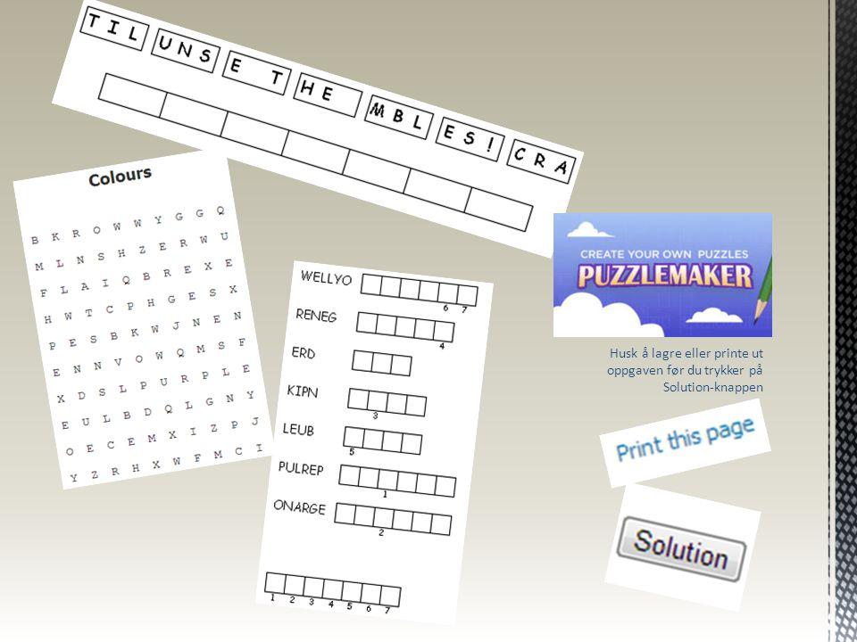 Puzzlemaker Husk å lagre eller printe ut oppgaven før du trykker på Solution-knappen