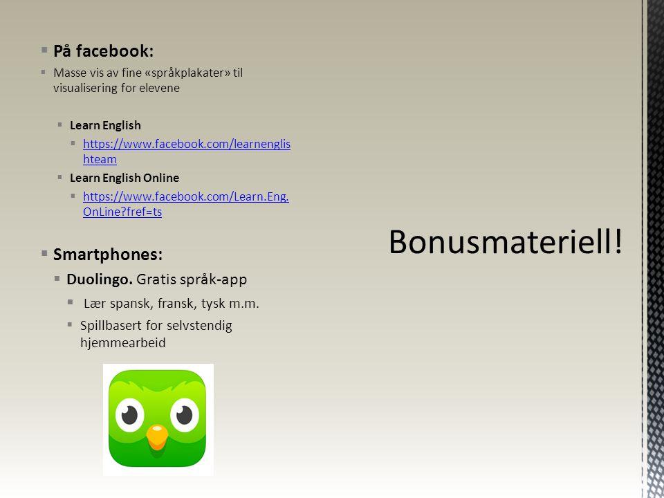 Bonusmateriell! På facebook: Smartphones: Duolingo. Gratis språk-app