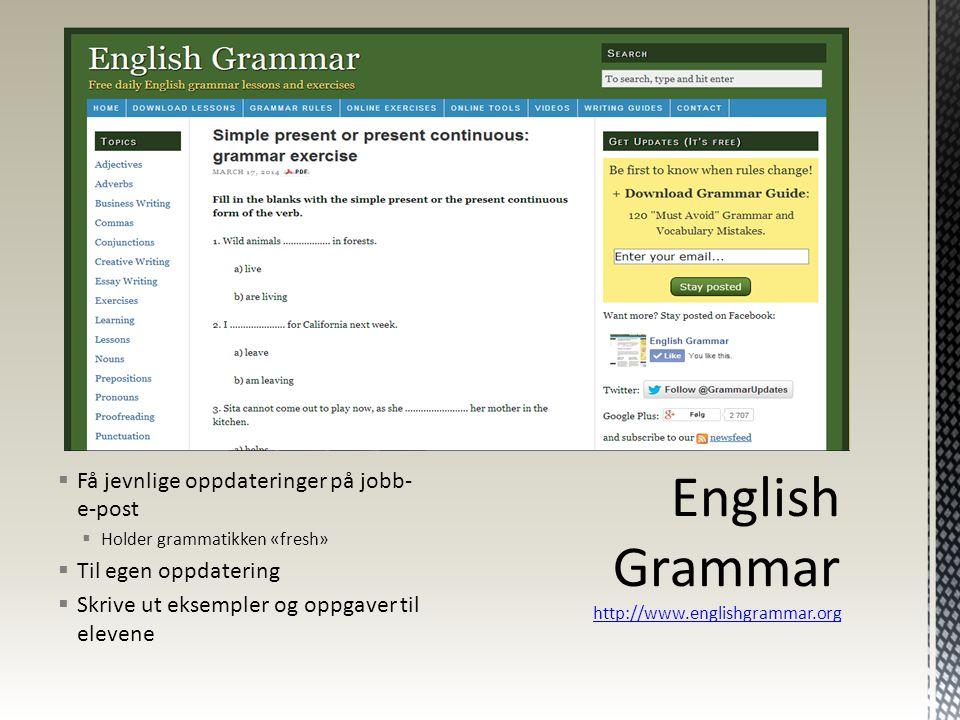 English Grammar http://www.englishgrammar.org