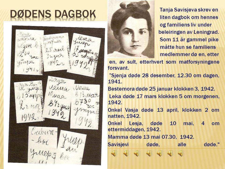 Dødens Dagbok Tanja Savisjeva skrev en liten dagbok om hennes