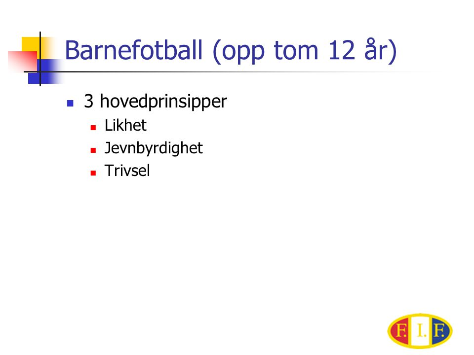 Barnefotball (opp tom 12 år)
