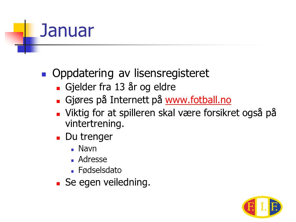 Januar Oppdatering av lisensregisteret Gjelder fra 13 år og eldre