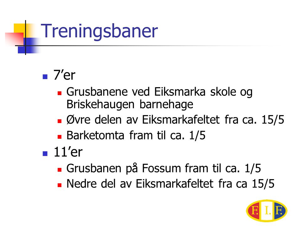 Treningsbaner 7'er. Grusbanene ved Eiksmarka skole og Briskehaugen barnehage. Øvre delen av Eiksmarkafeltet fra ca. 15/5.