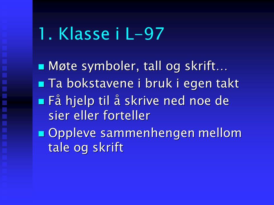 1. Klasse i L-97 Møte symboler, tall og skrift…