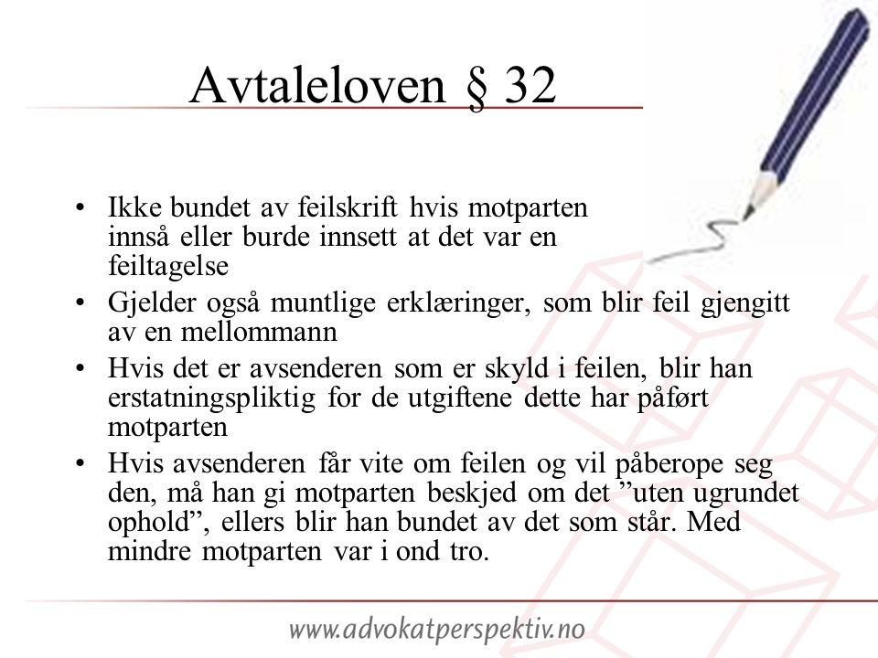 Avtaleloven § 32 Ikke bundet av feilskrift hvis motparten innså eller burde innsett at det var en feiltagelse.